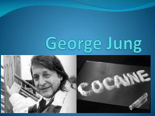 George Jung