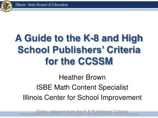 A Guide to the K-8 and High School Publishers' Criteria for the CCSSM