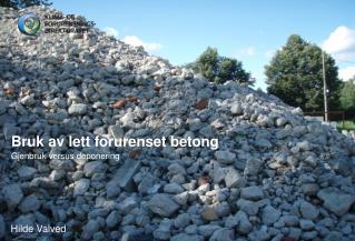 Bruk av lett forurenset betong