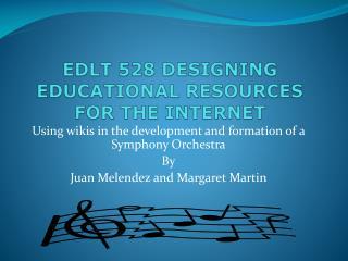 EDLT 528 DESIGNING EDUCATIONAL RESOURCES FOR THE INTERNET