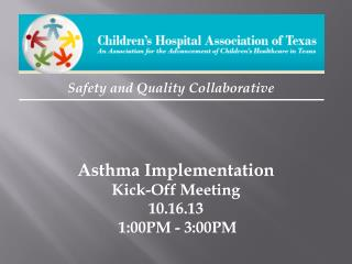 Asthma Implementation  Kick-Off Meeting 10.16.13  1:00PM - 3:00PM