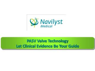 PASV Valve Technology Let Clinical Evidence Be Your Guide