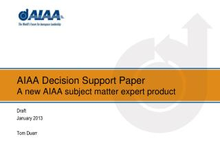 AIAA Decision Support Paper A new AIAA subject matter expert product