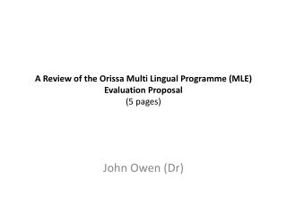 A Review of the  O rissa  M ulti Lingual  Programme  (MLE) Evaluation Proposal (5 pages)