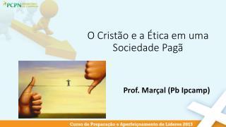 O Cristão e a Ética em uma Sociedade Pagã