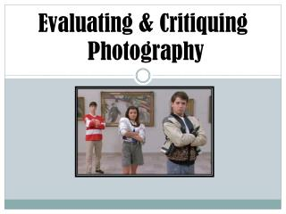 Evaluating & Critiquing  Photography