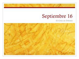 Septiembre  16
