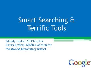 Smart Searching & Terrific Tools