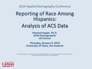 2014 Applied Demography Conference Reporting of Race Among Hispanics: Analysis of ACS Data