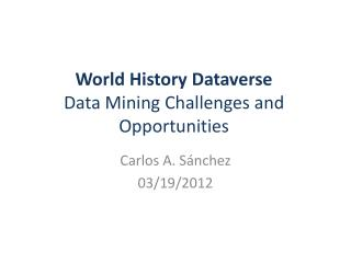 World  History Dataverse Data  Mining Challenges and Opportunities
