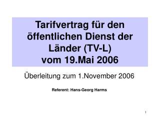 Tarifvertrag f r den  ffentlichen Dienst der L nder TV-L  vom 19.Mai 2006