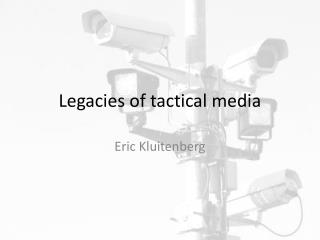 Legacies of tactical media