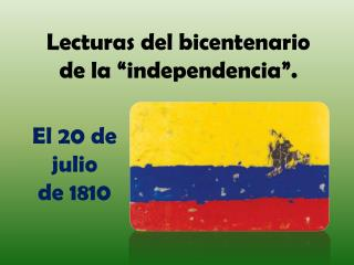 """Lecturas del bicentenario de la """"independencia""""."""