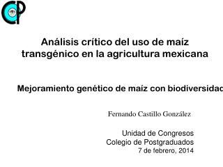 Análisis crítico del uso de maíz transgénico en la agricultura mexicana