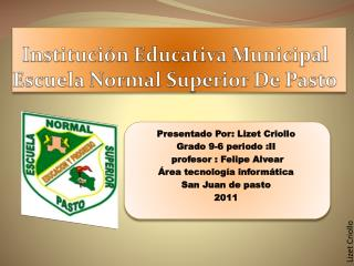 Institución Educativa Municipal Escuela Normal Superior De Pasto