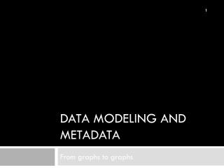 Data modeling and metadata
