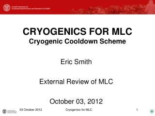 CRYOGENICS FOR  MLC Cryogenic  Cooldown  Scheme