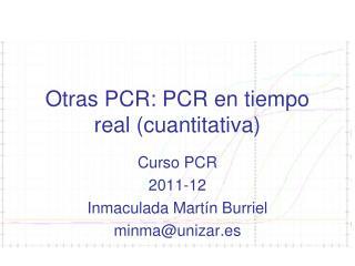 Otras PCR: PCR en tiempo real cuantitativa