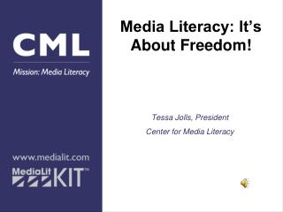 Media Literacy: It�s About Freedom!