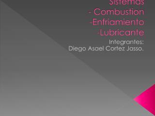 Sistemas - Combustion - Enfriamiento - Lubricante