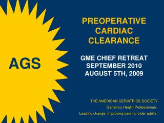 PreOperative  Cardiac Clearance GME  Chief Retreat September  2010 August  5th, 2009