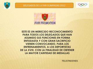 DELEGADOS DE LA XVIII OLIMPIADAS 2012