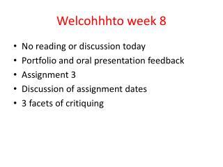 Welcohhhto week 8