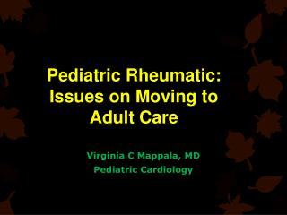 Pediatric Rheumatic: Issues on Moving to Adult Care