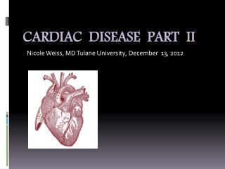 Cardiac  disease  Part  II