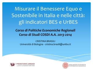 Misurare il Benessere Equo e Sostenibile in Italia e nelle città: gli indicatori BES e  UrBES