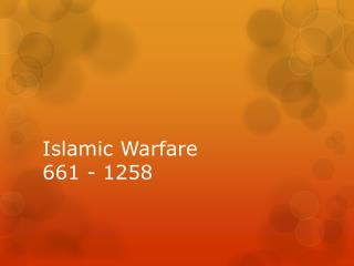 Islamic Warfare 661 - 1258