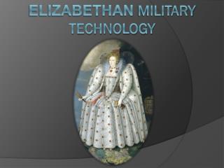 Elizabethan  Military Technology