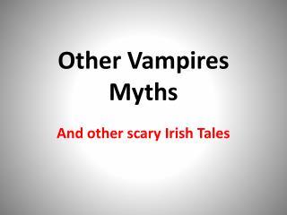 Other Vampires Myths