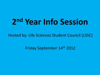 2 nd  Year Info Session