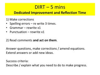DIRT –  5  mins Dedicated Improvement and Reflection Time