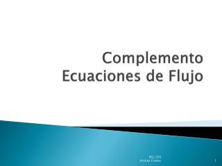 Complemento Ecuaciones de Flujo