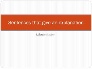 Sentences that give an explanation
