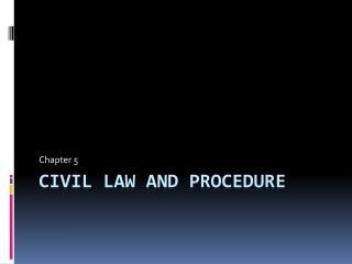 Civil Law and Procedure