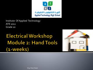 Electrical Workshop  Module 2: Hand Tools (1-weeks)
