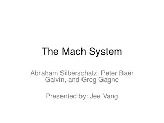 The Mach System
