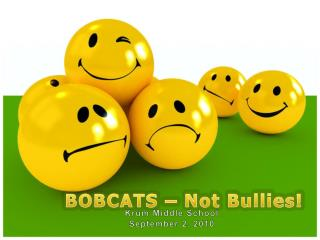 BOBCATS – Not Bullies!