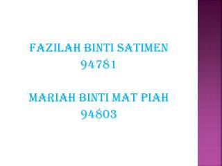 Fazilah binti Satimen 94781 Mariah  binti  mat  piah 94803