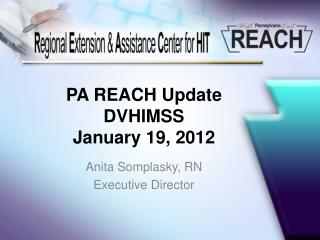 PA REACH Update DVHIMSS January 19, 2012