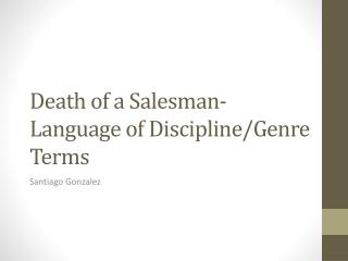 Death of a Salesman- Language of Discipline/Genre Terms