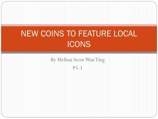 NEW COINS TO FEATURE LOCAL ICONS