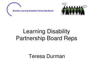 Learning Disability  Partnership Board Reps