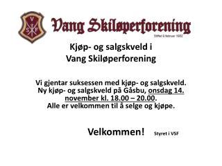 Kjøp- og salgskveld i  Vang Skiløperforening