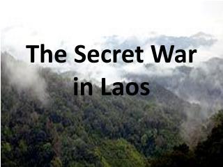 The Secret War in Laos