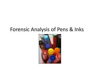 Forensic Analysis of Pens & Inks