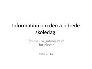 Information om den ændrede skoledag.